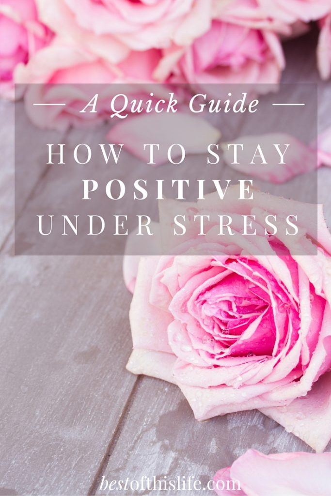 The Best of this Life's Quick Guide To Stay Positive Under Stress - a few simple tricks-3