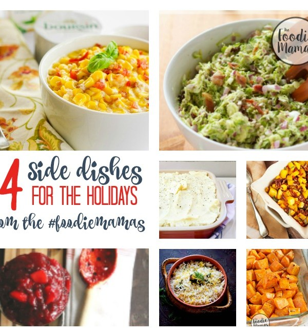 14 Side Dishes You'll Want To Add To Your Holiday Feasts #FoodieMamas