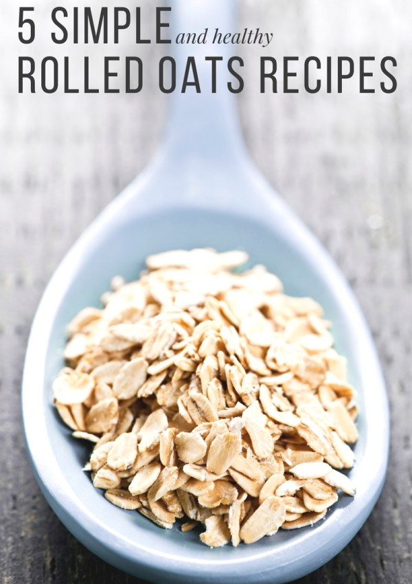 5 Simple and Healthy Rolled Oats Recipes