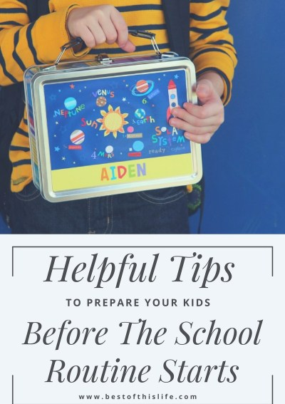 Helpful Tips to Prepare Your Kids Before The School Routine Starts