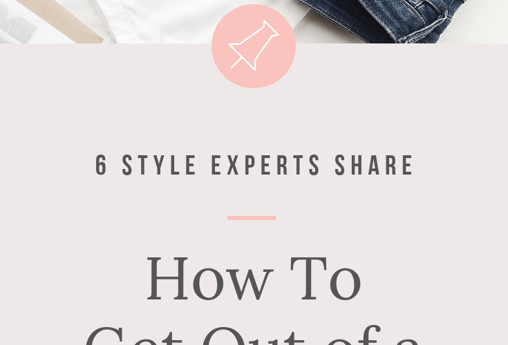 6 Style Experts Share How To Get Out of a Fashion Rut