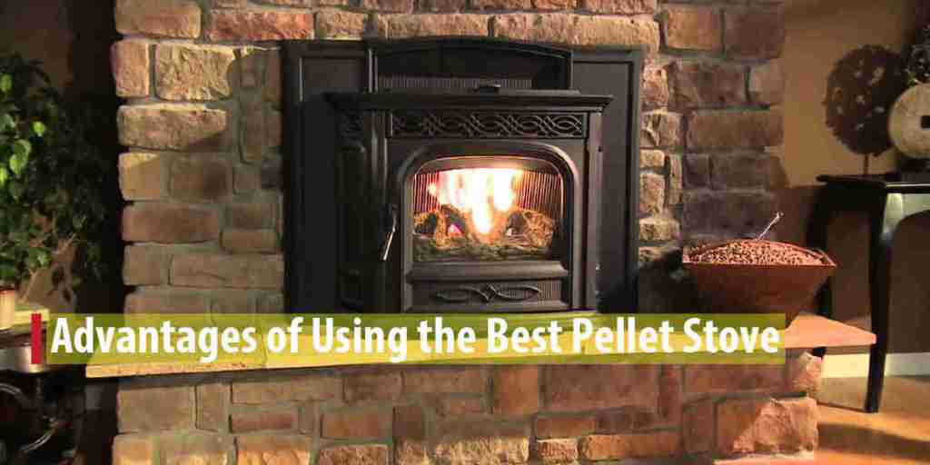 What Are the Advantages of Using the Best Pellet Stove