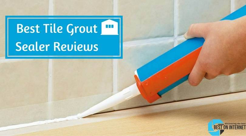 best rated tile and grout sealer