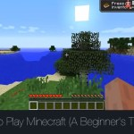 How to Play Minecraft (A Beginner's Tutorial)