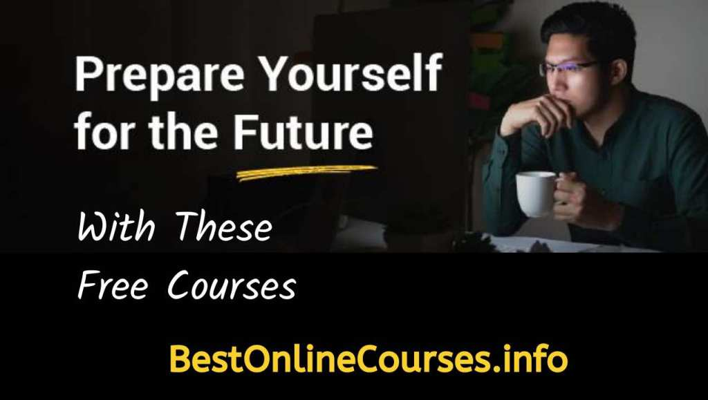Prepare yourself for the future with these free courses