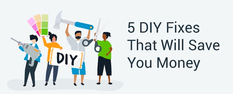 5 DIY Fixes That Will Save You Money