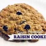 Giant Oatmeal Raisin Cookies