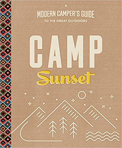 Camp Sunset: A Modern Camper's Guide to the Great Outdoors - Best Books About Glamping