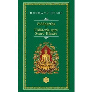 Siddhartha. Călătoria spre Soare-Răsare
