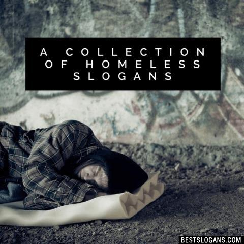 Catchy Homeless Slogans Taglines Mottos Business Names  Ideas 2019  Best Slogans