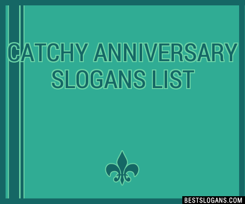 30 Catchy Anniversary Slogans List Taglines Phrases