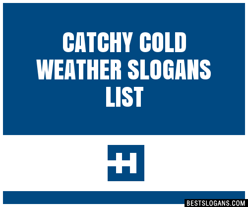 30+ Catchy Cold Weather Slogans List. Taglines. Phrases & Names 2020