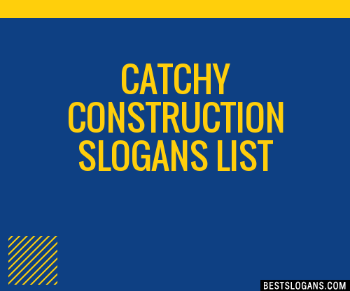 30 catchy construction slogans