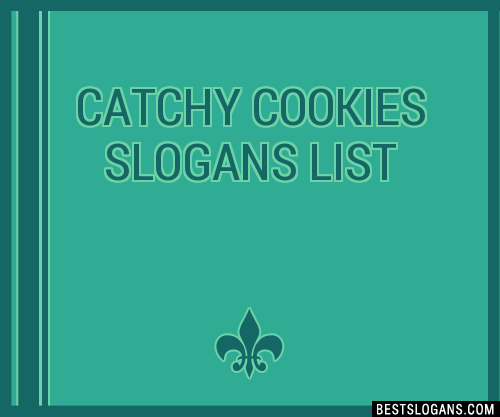 30 Catchy Cookies Slogans List Taglines Phrases  Names