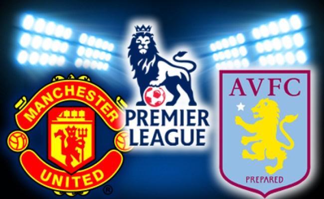 Aston Villa V Manchester United English Premier League