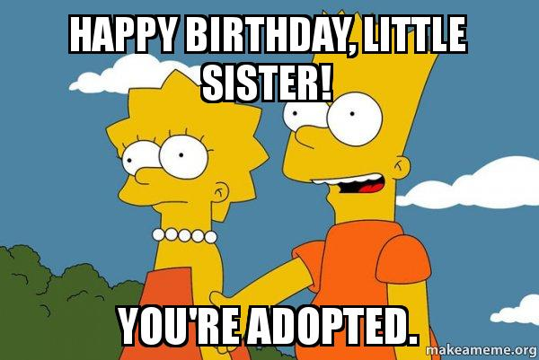happy birthday little sister