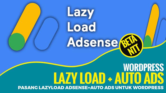 Cara Pasang Lazyload Adsense+Auto Ads untuk WordPress