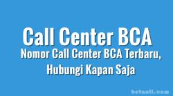 Nomor Call Center BCA Terbaru, Hubungi Kapan Saja