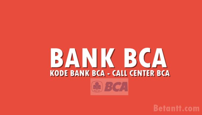 Kode Bank BCA dan Nomor Call Center BCA