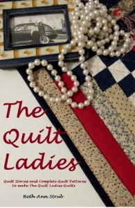 The Quilt Ladies Book of Quilt patterns and stories