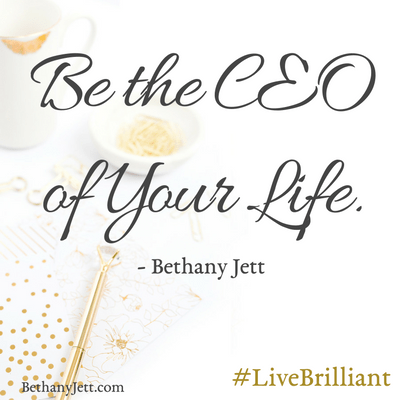 Be the CEO of Your Life; BethanyJett.com