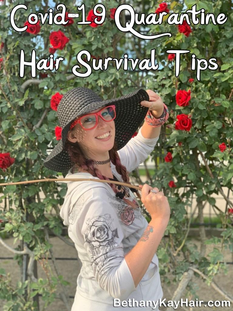 Covid-19 Quarantine hair care survival tips by Bethany Kay