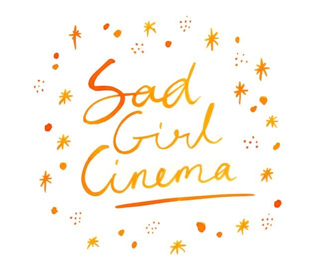Sad Girl Cinema Handwritten in orange ink with stars around it
