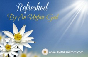 Refreshed by an Unfair God