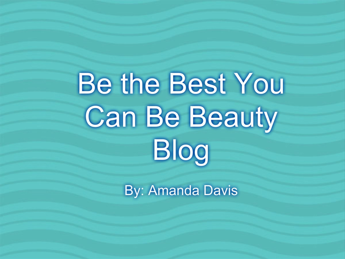 Be the Best You Can Be Beauty Blog