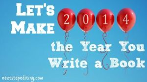 Let's make 2014 the year you write a book Image resource: Pinterest