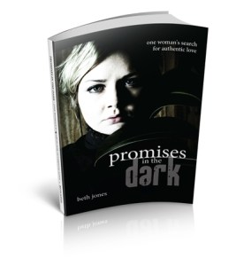 Promises In The Dark: One Woman's Search for Authentic Love -Beth's memoir - Amazon Best Seller Book & eBook