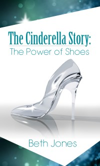 The Cinderella Story: The Power of Shoes Amazon Best Seller http://www.amazon.com/dp/B00VN77IXQ/