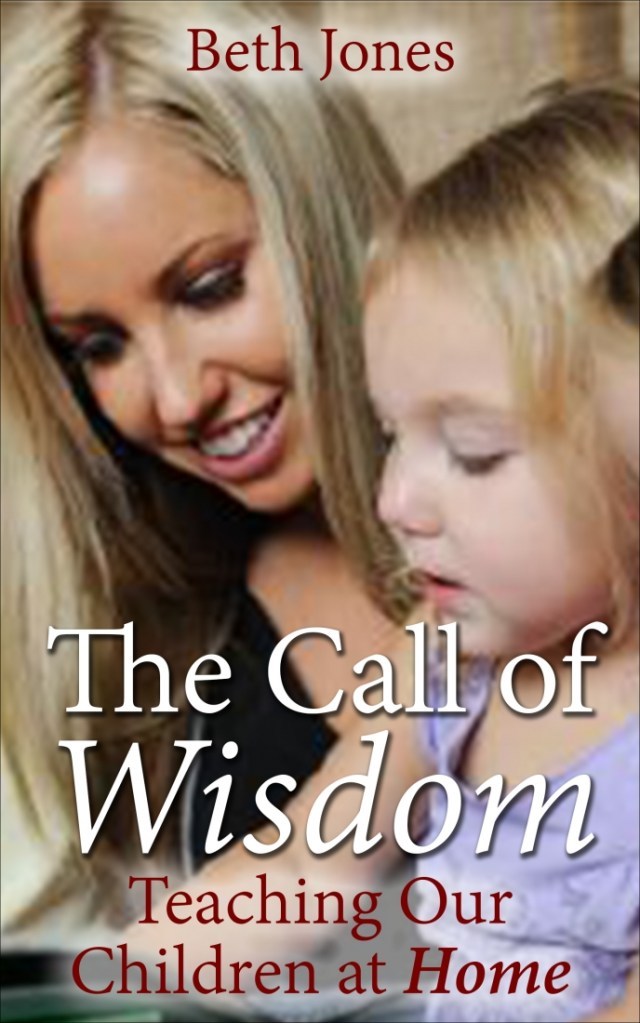 The Call of Wisdom: Teaching Our Children at Home - Amazon Best Seller homeschooling eBook