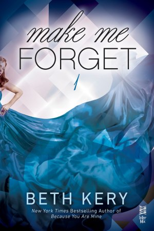 Make Me Forget (Make Me #1)