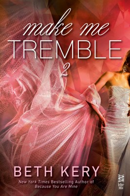 Make Me Tremble (Make Me #2)