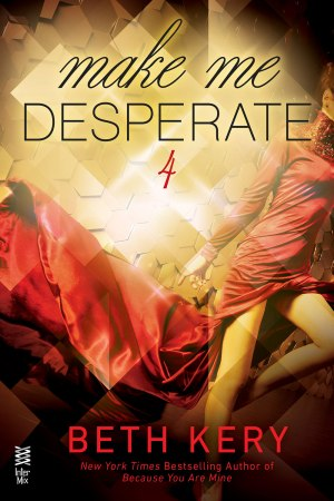 Make Me Desperate (Make Me #4)