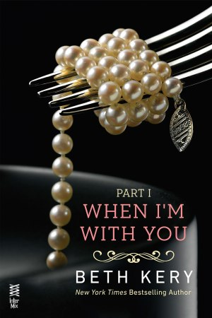 When I'm With You - Part 1