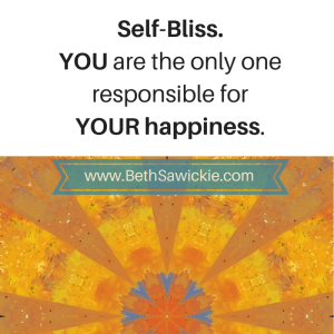 Self-Bliss. you are responsible for your own happiness. www.bethsawickie.com