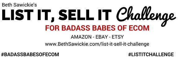 Beth Sawickie's List It, Sell It Challenge for Badass Babes of Ecom