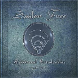 Sailor Free - spiritual revolution part two