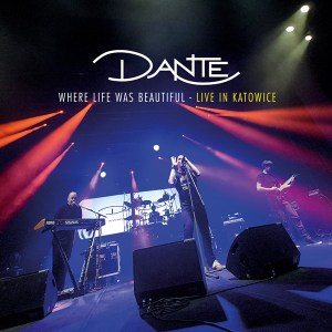 Dante Where Life Was Beautiful - Konzert-DVD/CD