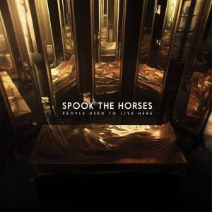 Spook The Horses - People Used To Live Here (2017, Pelagic Records)