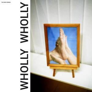 The New Spring - Wholly Wholly (Tambourhinoceros, 2018)
