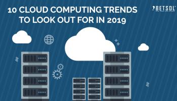 10 Benefits Of Cloud Computing | Betsol