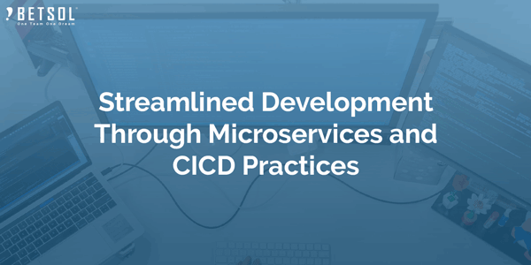 Streamlined-Development-Through-Microservices-and-CICD-Practices