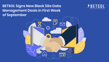 BETSOL sign Black Site Data Management Deal