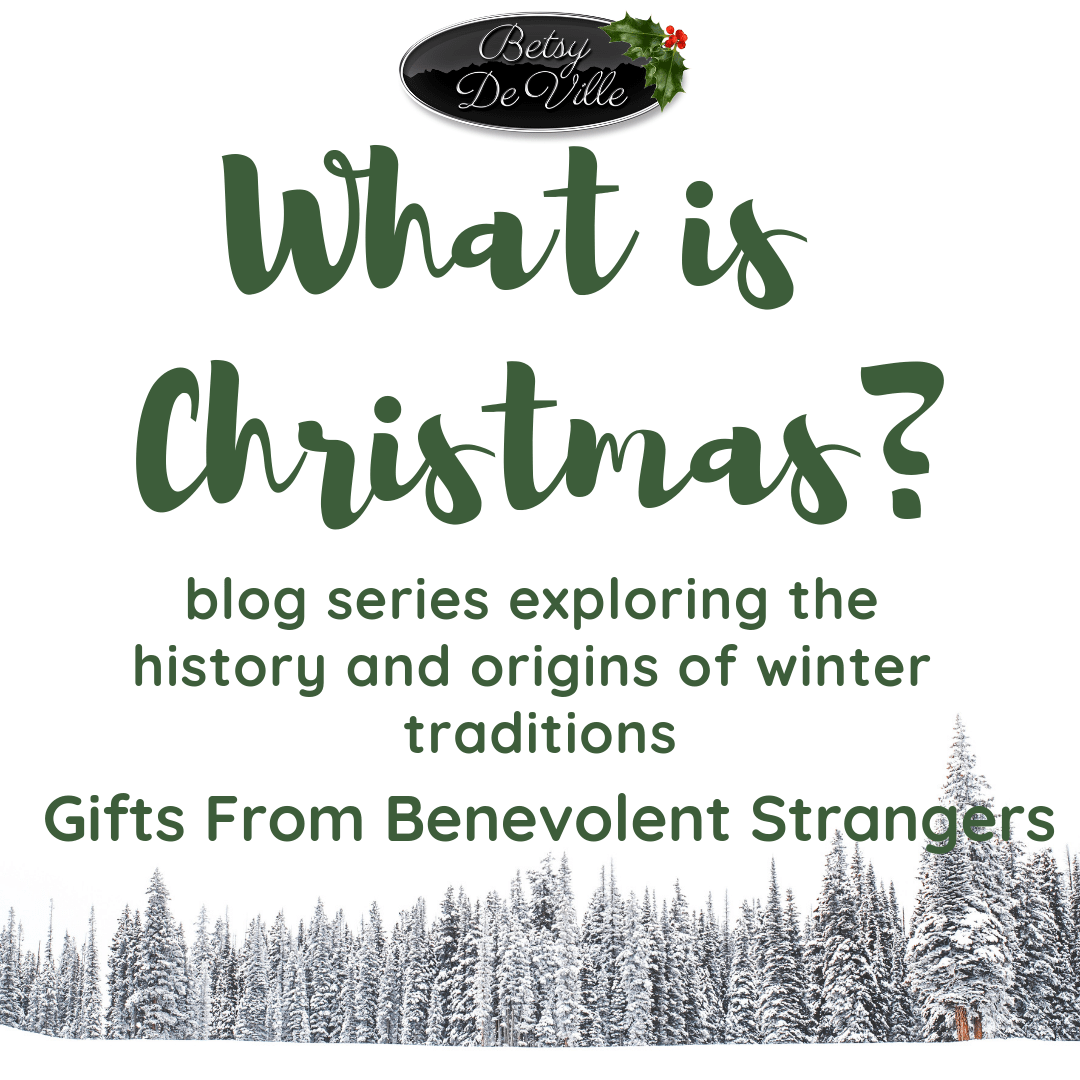 what is Christmas? blog series part 3 Gifts from benevolent strangers