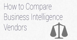 How to Compare Business Intelligence Vendors