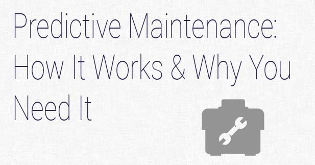 Predictive Maintenance: How It Works and Why You Need It