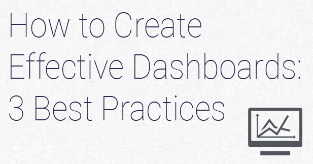 How to Create Effective Dashboards: 3 Best Practices